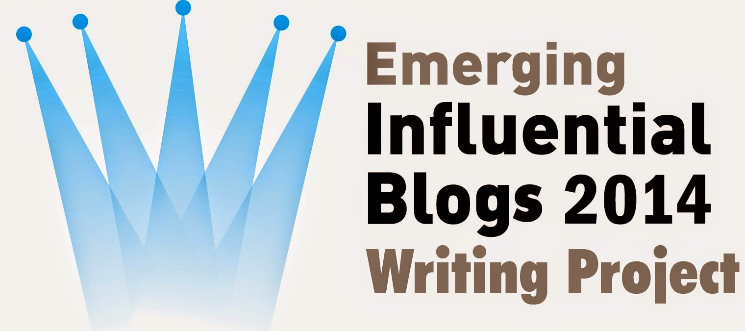 My Choice In The TOP 10 EMERGING INFLUENTIAL BLOGS 2014