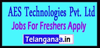 AES Technologies Pvt. Ltd Recruitment 2017 Jobs For Freshers Apply