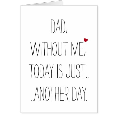 Dad Without Me.. | Funny Fathers Day Card