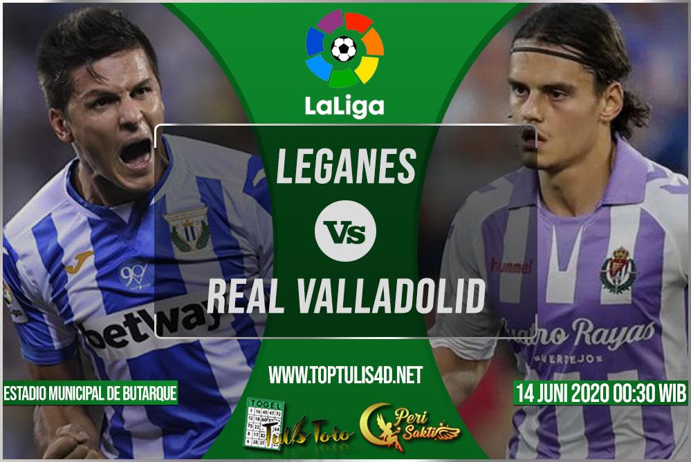 Prediksi Leganes vs Real Valladolid 14 Juni 2020