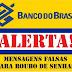 ALERTA: se receber link do Banco do Brasil por SMS, CUIDADO, é golpe