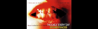trouble every day soundtracks-her gun baska bir bela muzikleri