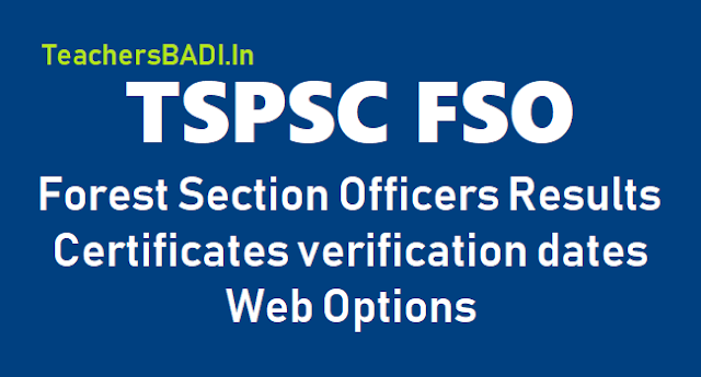 tspsc fso forest section officers results, certificates verification dates, web options 2018 and list of documents for certificates verifications,tspsc fso forest section officers  final results,tspsc fso certificates verification dates, fso web options 2018