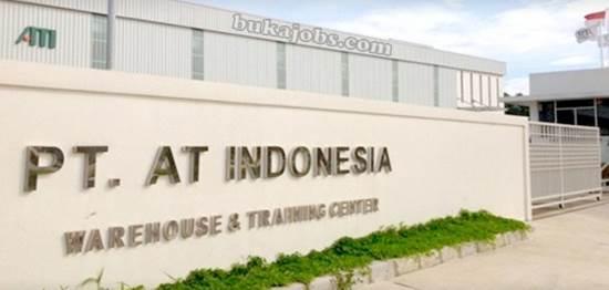 Lowongan Kerja PT AT Indonesia Terbaru Oktober 2018