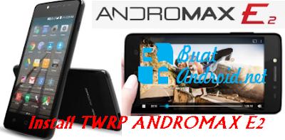 Cara Install TWRP Andromax E2 v7.5 Tanpa PC