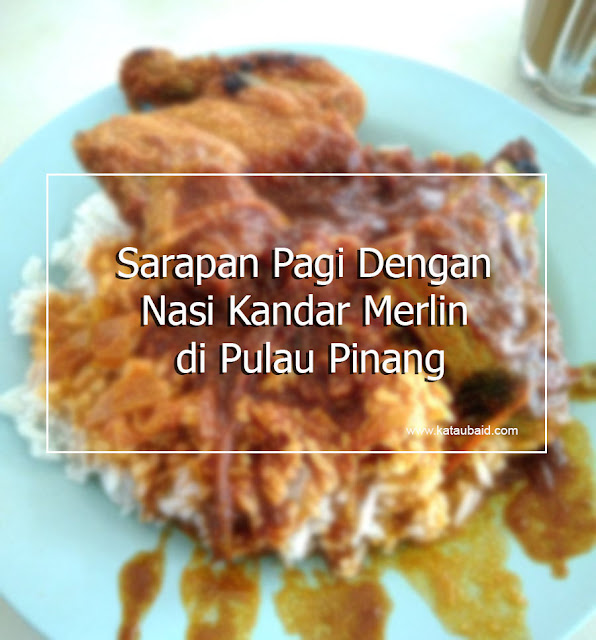Nasi Kandar Merlin di Pulau Pinang