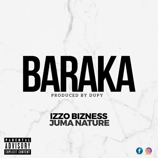 Izzo Bizness Ft. Juma Nature - Baraka