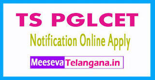 TS PGLCET Notification 2017 Apply online Telangana PGLCET