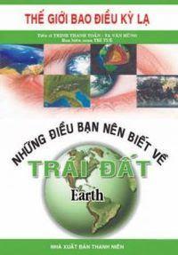 Những điều bạn nên biết về trái đất - Tạ Văn Hùng, Trần Thanh Toản