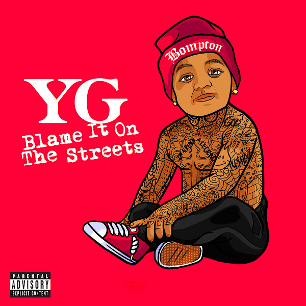 YG - Blame It On the Streets Cover