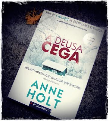 A deusa cega, de Anne Holt - Editora Fundamento