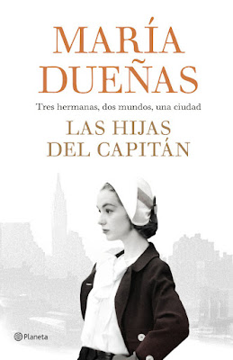 LIBRO - Las hijas del Capitán María Dueñas  (Planeta - 12 Abril 2018)  Literatura - Novela  COMPRAR ESTE LIBRO EN AMAZON ESPAÑA