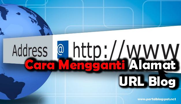 Cara Mengganti Alamat URL Blog