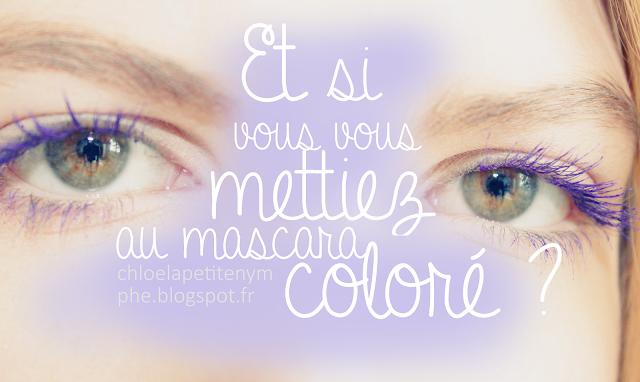 http://chloelapetitenymphe.blogspot.com/2016/04/et-si-vous-vous-mettiez-au-mascara.html