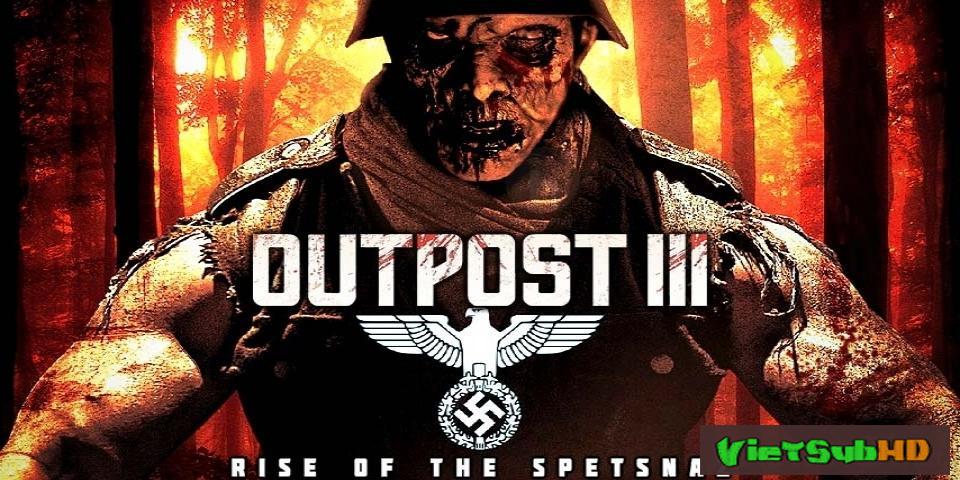 Phim Sự Trỗi Dậy Của Spetnaz VietSub HD | Outpost: Rise Of The Spetsnaz 2013
