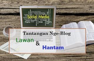 10 Tantangan Ngeblog [Hantam saja jika Anda Seorang Blogger]