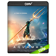 Aquaman (2018) HC HDRip 720p Audio Dual Latino-Ingles