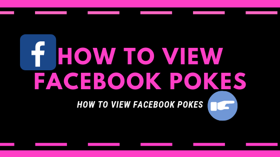 How To View Facebook Pokes