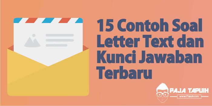 15 Contoh Soal Letter Text dan Kunci Jawaban Terbaru Paja Tapuih