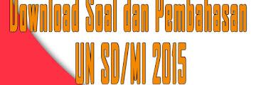 Download Soal dan Pembahasan UN SD/MI 2015
