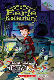 Eerie Elementary: The Art Show Attacks!