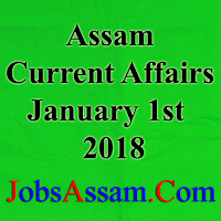 Assam Current Affairs 1st January 2018