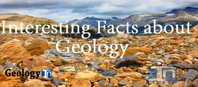 Interesting Facts About Geology