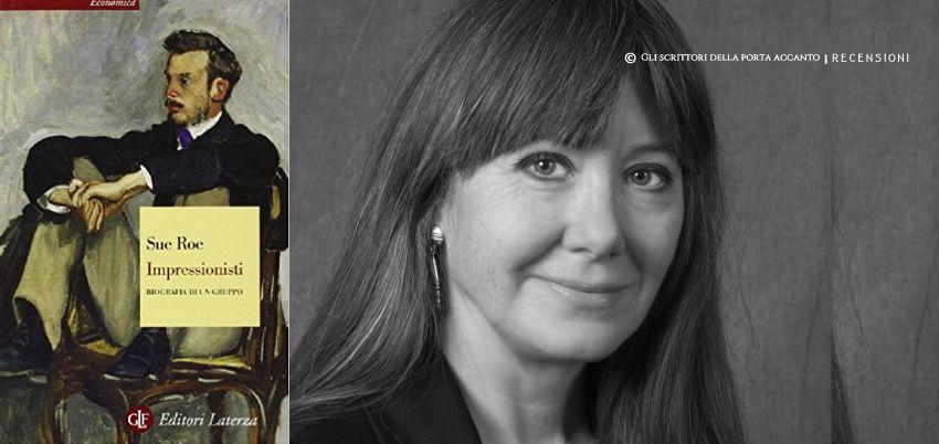 Impressionisti, di Sue Roe - recensione, libri, Gli scrittori della porta accanto