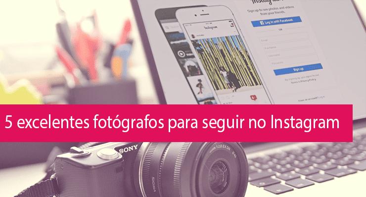 Melhores fotógrafos no Instagram