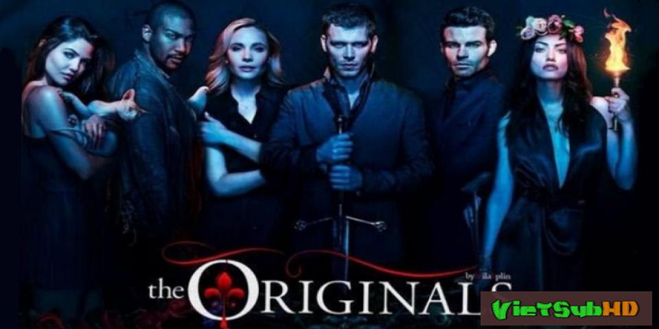 Phim Gia Đình Thủy Tổ (ma Cà Rồng Nguyên Thủy) - Phần 4 Tập 13 VietSub HD | The Originals (season 4) 2017