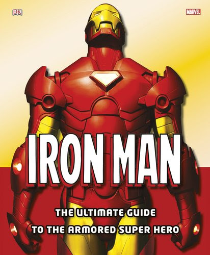 IRON MAN - The Ultimate Guide to the Armored Hero