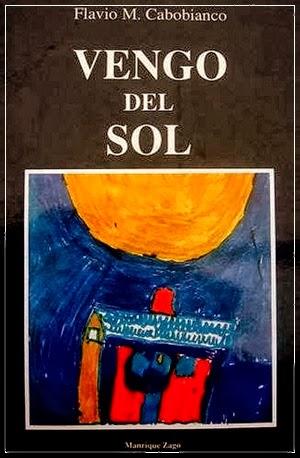 Libro Vengo Del Sol Flavio Cabobianco Ebook