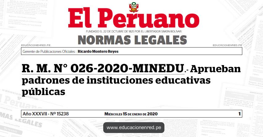 R. M. N° 026-2020-MINEDU - Aprueban padrones de instituciones educativas públicas