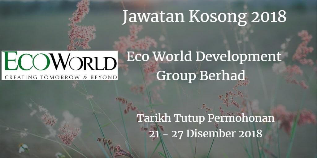 Jawatan Kosong Eco World Development Group Berhad 21 - 27 Disember 2018