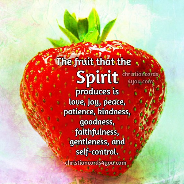 Christian Quotes. The Fruit That The Spirit Produces Is