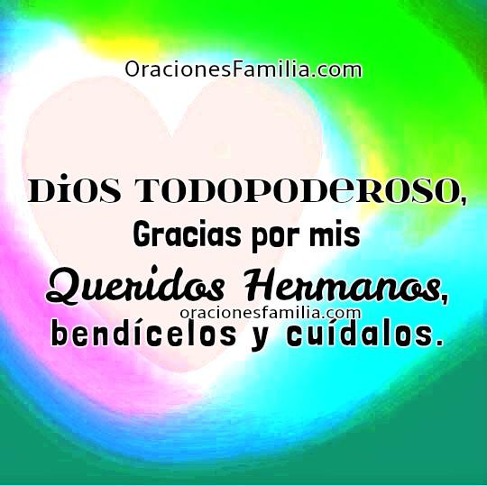 Frases con oraciones por mis hermanos, imágenes de corta oración por hermana, hermano, bendición para mi familia por Mery Bracho