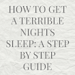 How to get a Terrible Nights Sleep: A Step by Step Guide