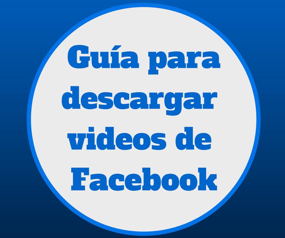 ¿Cómo bajar un video de Facebook?