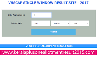VHSCAP first allotment 2017, Check Kerala VHSE 1st allotment, Kerala Vocation Higher secondary first allotment result