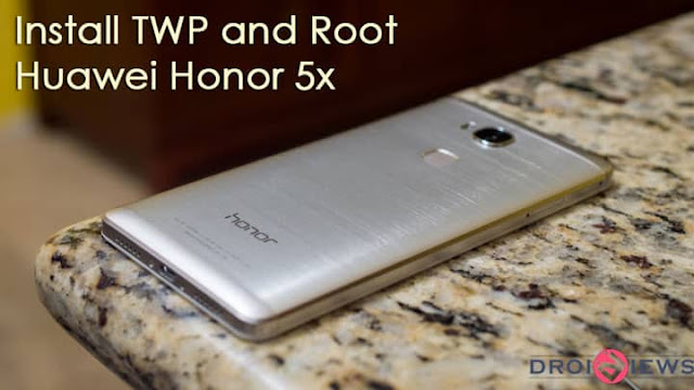 Install TWRP and Root Huawei Honor 5X -KIW-L24 2018