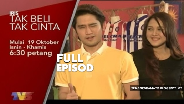 Drama Tak Beli Tak Cinta – Full Episod