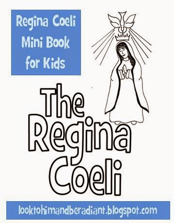 http://looktohimandberadiant.blogspot.com/2014/03/regina-coeli-mini-book-for-kids.html