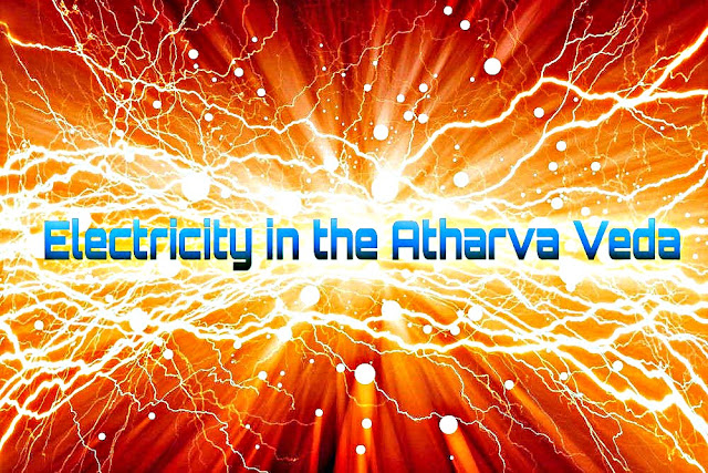 Electricity in the Atharva Veda