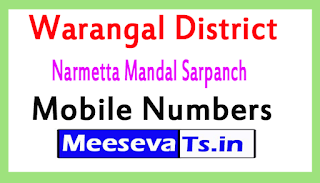 Narmetta Mandal Sarpanch Mobile Numbers List Warangal District in Telangana State
