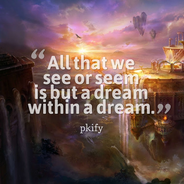 All That We See or Seem Is but a Dream Within a Dream Dreams Quotes