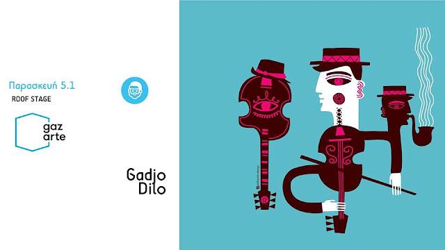 Οι Gadjo Dilo ζωντανά στο Gazarte!