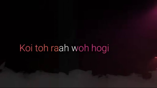 Koi Toh Raah Woh Hogi 💖 Very sad whatsapp status video Download