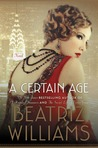 http://silversolara.blogspot.com/2016/06/a-certain-age-by-beatriz-williams.html