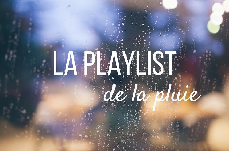 La playlist de la pluie - francuska muzyka na deszczowe dni