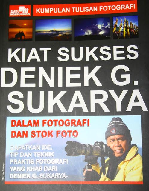 Review Buku Kiat Sukses Deniek G. Sukarya Dalam Fotografi dan Stok Foto